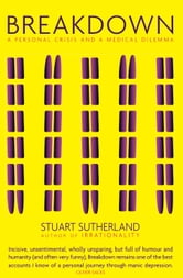 Breakdown: a personal crisis and a medical dilemma ebook by Stuart Sutherland