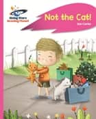 Reading Planet - Not the Cat! - Pink A: Rocket Phonics ebook by Zoe Clarke