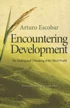 Encountering Development ebook by Arturo Escobar