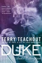 Duke - A Life of Duke Ellington ebook by Terry Teachout