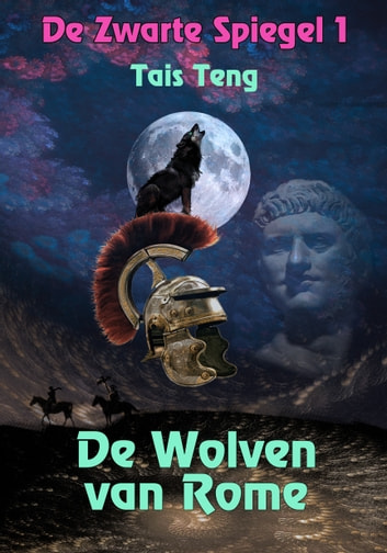 De Wolven van Rome ebook by Tais Teng