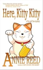 Here, Kitty Kitty (a Diz and Dee mystery) ebook by Annie Reed
