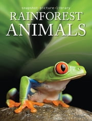 Rainforest Animals ebook by Snapshot Picture Library