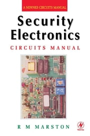 Security Electronics Circuits Manual ebook by R M MARSTON