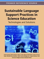 Sustainable Language Support Practices in Science Education - Technologies and Solutions ebook by Felicia Zhang,Brett Andrew Lidbury,Alice Marion Richardson,Brian Francis Yates,Michael Guy Gardiner,Adam James Bridgeman,Jurgen Schulte,John Cameron Rodger,Karen Elizabeth Mate