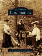 Lunenburg ebook by Lunenburg Historical Society, Inge H. Hunter, G. Barry Whitcomb