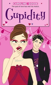 Cupidity ebook by Caroline Goode