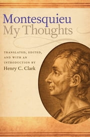 My Thoughts ebook by Charles-Louis de Secondat Montesquieu