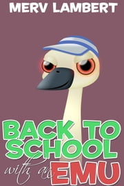 Back to School with an Emu ebook by Merv Lambert