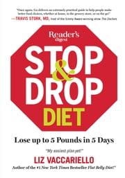 Stop & Drop Diet - Lose up to 5 lbs in 5 days ebook by Liz Vaccariello