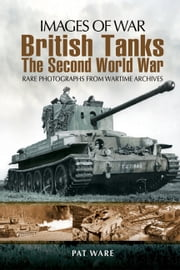 British Tanks - The Second World War ebook by Pat Ware
