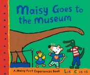 Maisy Goes to the Museum ebook by Lucy Cousins,Lucy Cousins