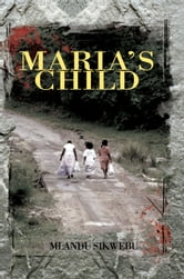 Maria's Child ebook by Mlandu Sikwebu