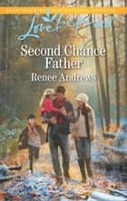 Second Chance Father ebook by Renee Andrews