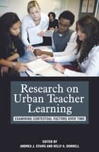Research on Urban Teacher Learning ebook by Andrea J. Stairs,Kelly A. Donnell
