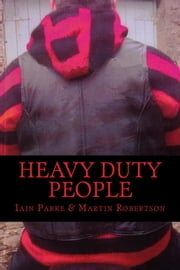 Heavy Duty People ebook by Iain Parke