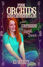 Pink Orchids and Cheeseheads ebook by KD McCrite