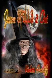 Jason Spells it Out ebook by Violetta Antcliff