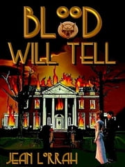 Blood Will Tell ebook by Lorrah, Jean