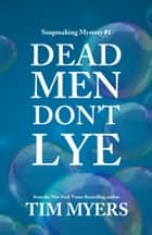 Dead Men Don't Lye ebook by Tim Myers
