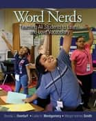 Word Nerds - Teaching All Students to Learn and Love Vocabulary ebook by Margot Holmes Smith, Brenda J Overturf, Leslie Montgomery