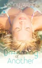 Dreaming of Another ebook by Kenny Wright