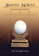 Shinto Norito - A Book of Prayers ebook by Ann Llewellyn Evans