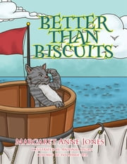 Better Than Biscuits ebook by Margarett Anne Jones