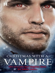 Christmas With a Vampire - A Christmas Kiss\The Vampire Who Stole Christmas\Sundown\Nothing Says Christmas Like a Vampire\Unwrapped ebook by Merline Lovelace,Lori Devoti,Linda Winstead Jones,Lisa Childs,Bonnie Vanak