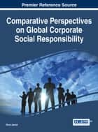 Comparative Perspectives on Global Corporate Social Responsibility ebook by Dima Jamali