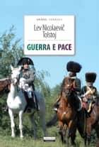 Guerra e pace - Ediz. integrale eBook by Lev Tolstoj