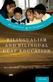 Bilingualism and Bilingual Deaf Education ebook by Marc Marschark,Gladys Tang,Harry Knoors