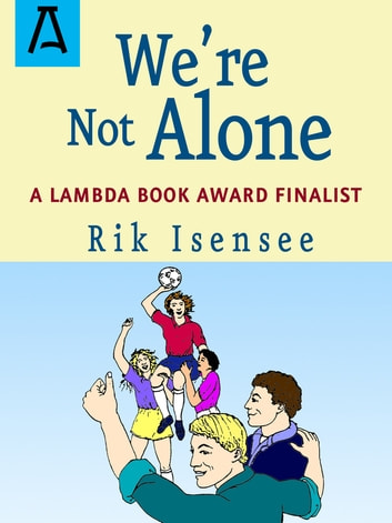 We're Not Alone ebook by Rik Isensee