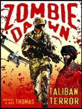 Taliban Terror (Zombie Dawn Stories) ebook by Michael G. Thomas