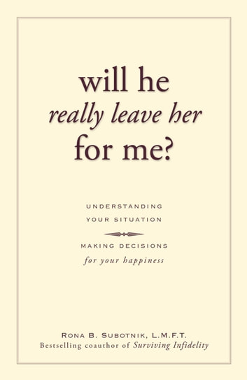 Will he really leave her for me ebook von rona b subotnik will he really leave her for me understanding your situation making decisions for fandeluxe Gallery