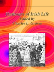 Humours of Irish Life ebook by Charles L. Graves