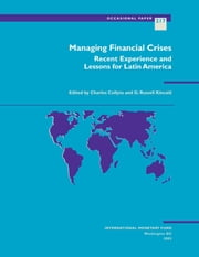 Managing Financial Crises: Recent Experience and Lessons for Latin America ebook by G. Mr. Kincaid,Charles Mr. Collyns