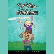 You Were Made for Greatness audiobook by Nichole Chapman