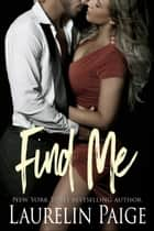 Find Me - A Fixed Trilogy Series Spinoff ebook by
