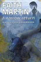 A Narrow Return ebook by Faith Martin