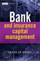 Bank and Insurance Capital Management ebook by Frans  de Weert