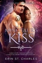 The Minotaur's Kiss - BWWM Paranormal Romance ebook by Erin St. Charles
