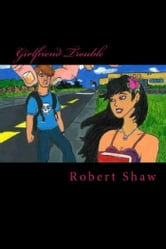 Girlfriend Trouble ebook by Robert Shaw