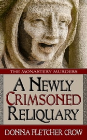 A Newly Crimsoned Reliquary ebook by Donna Fletcher Crow