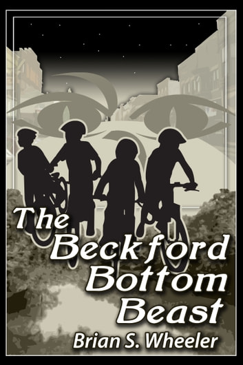 The Beckford Bottom Beast ebook by Brian S. Wheeler