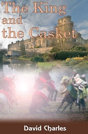 The King and the Casket ebook by David Charles
