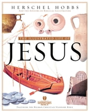 Illustrated Life of Jesus ebook by Herschel  H. Hobbs