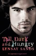 Tall, Dark & Hungry - Book Four ebook by Lynsay Sands