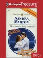 The Bride Said Never! ebook by Sandra Marton