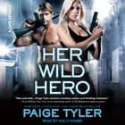 Her Wild Hero audiobook by Paige Tyler